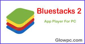 Bluestacks 2 Download For Windows 7/8/10 1
