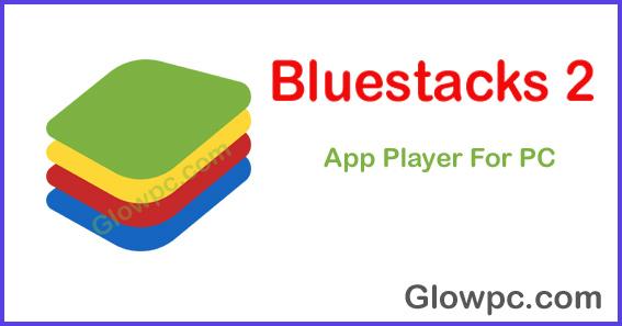 Bluestacks 2 Download For Windows